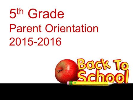 5 th Grade Parent Orientation 2015-2016.  Introductions  Policy handbook  contains information covered this evening  contains contact information.