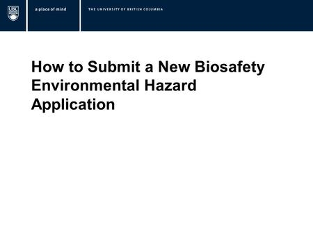How to Submit a New Biosafety Environmental Hazard Application.