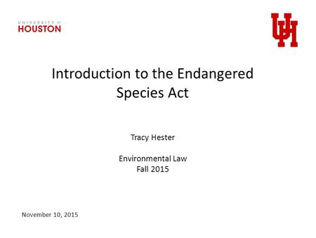 Introduction to the Clean Water Act And Water Quality Regulation Tracy Hester Environmental Law Fall 2012 November 8, 2012 Tracy Hester Environmental Law.