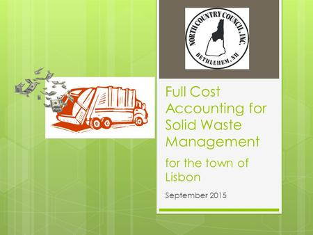 Full Cost Accounting for Solid Waste Management September 2015 for the town of Lisbon.