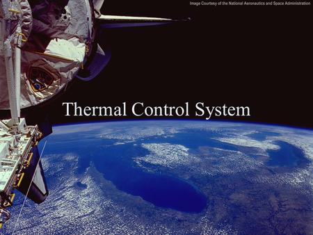 Thermal Control System. The Three Mechanisms of Heat Transfer Conduction - The transfer of heat through a solid –Interface Heat Exchangers –Cold plates.