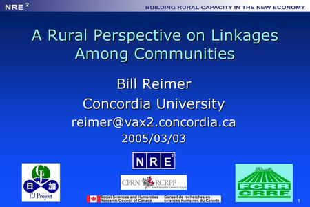 1 A Rural Perspective on Linkages Among Communities Bill Reimer Concordia University