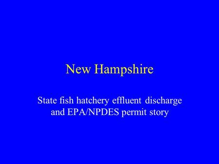 New Hampshire State fish hatchery effluent discharge and EPA/NPDES permit story.