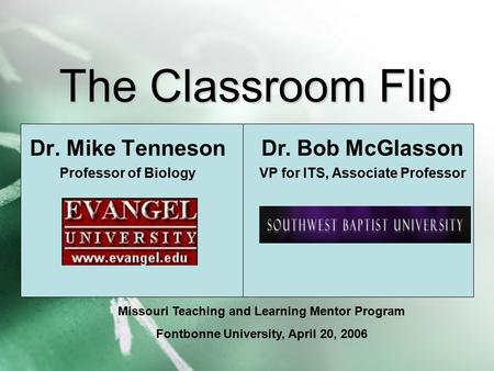 Dr. Mike Tenneson Professor of Biology