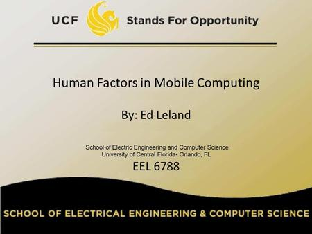 Human Factors in Mobile Computing By: Ed Leland EEL 6788 11.