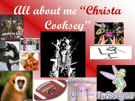 "All about me ""Christa Cooksey"". My favorite animals My favorite animals are monkeys and little dogs. The reason why I like monkeys is because there so."