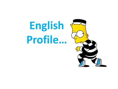 English Profile…. What is your name? Lucky My name is ….