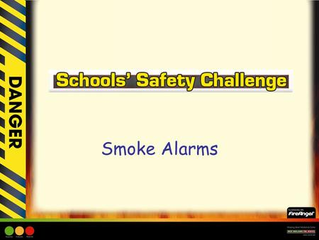 Smoke Alarms. Learning Objective: –Children to understand the purpose of a smoke alarm. –Children to be able to locate a smoke alarm within a home/school.