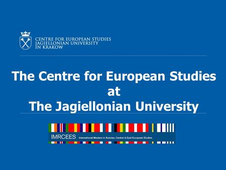The Centre for European Studies at The Jagiellonian University.