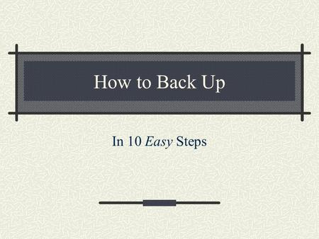 How to Back Up In 10 Easy Steps. Step 1: Double click on My computer. You should see something like this. WatchWatch.