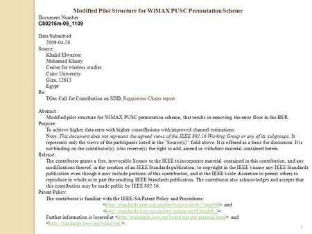 Modified Pilot Structure for WiMAX PUSC Permutation Scheme Document Number: C80216m-09_1109 Date Submitted: 2009-04-28 Source: Khalid Elwazeer Mohamed.