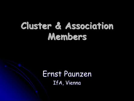 Cluster & Association Members Ernst Paunzen IfA, Vienna.