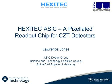HEXITEC ASIC – A Pixellated Readout Chip for CZT Detectors Lawrence Jones ASIC Design Group Science and Technology Facilities Council Rutherford Appleton.
