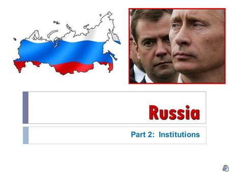 Russia Part 2: Institutions. Political Structure  1993 Democratic Constitution…but a history of Authoritarianism  Currently considered a hybrid regime: