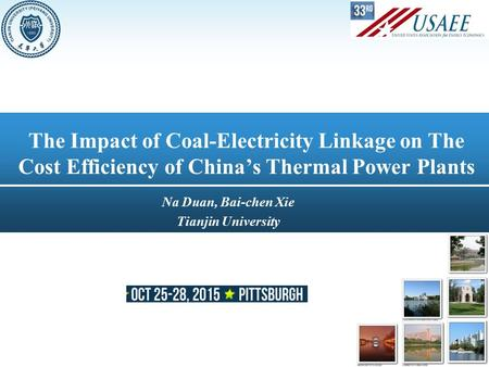 The Impact of Coal-Electricity Linkage on The Cost Efficiency of China's Thermal Power Plants Na Duan, Bai-chen Xie Tianjin University 1.