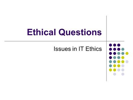 Ethical Questions Issues in IT Ethics. What Do You Think? Spammers are just exercising their free speech rights.