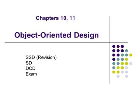 Chapters 10, 11 SSD (Revision) SD DCD Exam Object-Oriented Design.