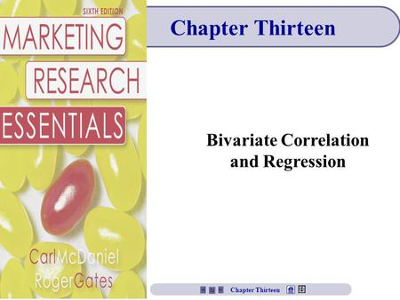 Chapter Thirteen Bivariate Correlation and Regression Chapter Thirteen.