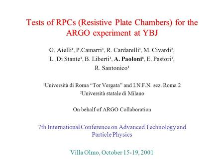 Tests of RPCs (Resistive Plate Chambers) for the ARGO experiment at YBJ G. Aielli¹, P.Camarri¹, R. Cardarelli¹, M. Civardi², L. Di Stante¹, B. Liberti¹,