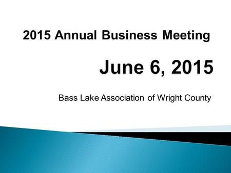 Bass Lake Association of Wright County 2015 Annual Business Meeting.