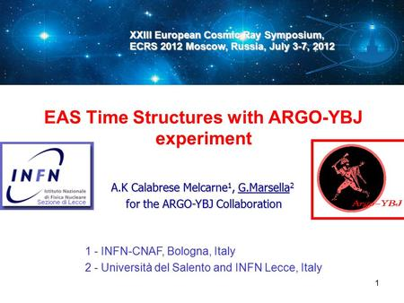 EAS Time Structures with ARGO-YBJ experiment 1 - INFN-CNAF, Bologna, Italy 2 - Università del Salento and INFN Lecce, Italy A.K Calabrese Melcarne 1, G.Marsella.