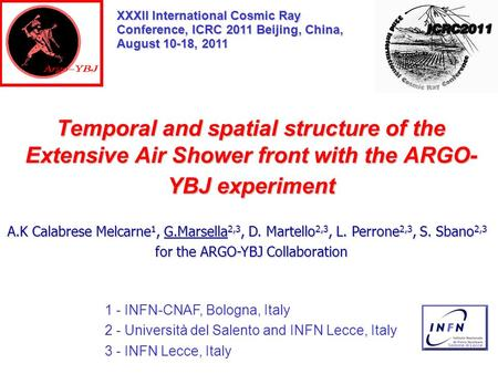 Temporal and spatial structure of the Extensive Air Shower front with the ARGO- YBJ experiment 1 - INFN-CNAF, Bologna, Italy 2 - Università del Salento.