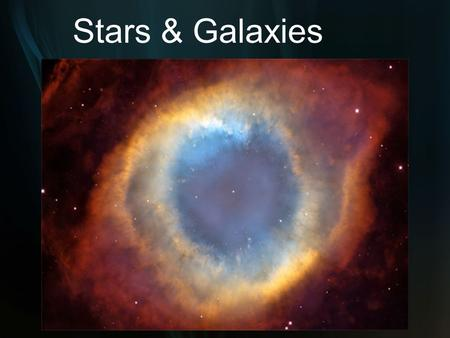 Stars & Galaxies. A star is born… A star is made up of a large amount of gas, in a relatively small volume. A stellar nebula, on the other hand, is a.