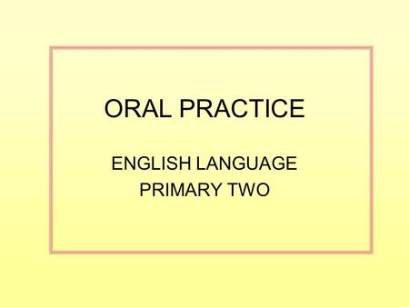 ORAL PRACTICE ENGLISH LANGUAGE PRIMARY TWO. Reading Passage 1 Last Saturday was my birthday, so I went shopping with my mother. We went to a sports shop.