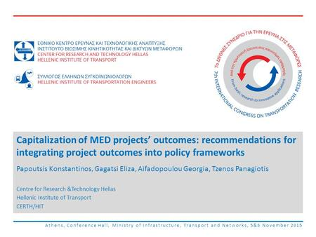 Athens, Conference Hall, Ministry of Infrastructure, Transport and Networks, 5&6 November 2015 Capitalization of MED projects' outcomes: recommendations.
