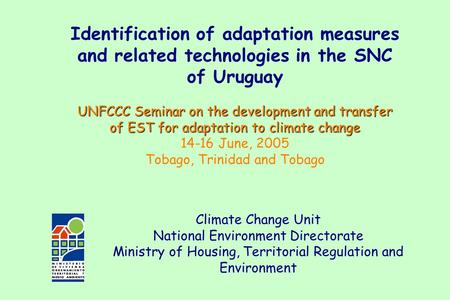 UNFCCC Seminar on the development and transfer of EST for adaptation to climate change Identification of adaptation measures and related technologies in.
