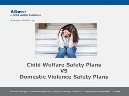 Child Welfare Safety Plans VS Domestic Violence Safety Plans