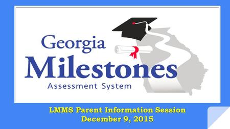 LMMS Parent Information Session December 9, 2015.