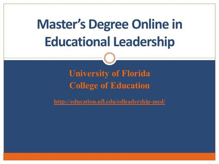 University of Florida College of Education  Master's Degree Online in Educational Leadership.