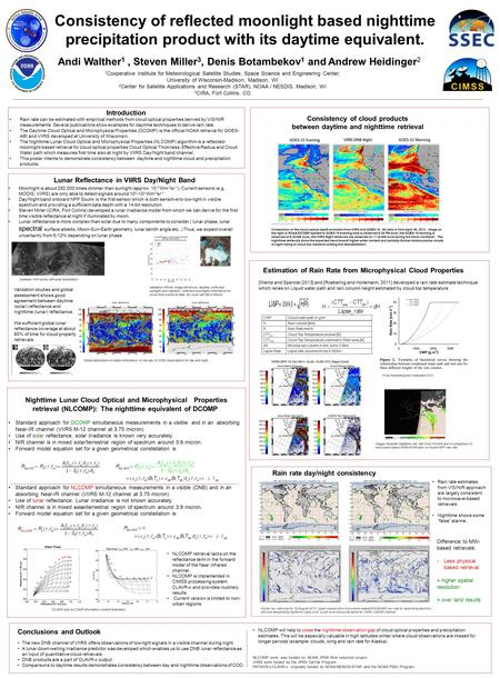 Consistency of reflected moonlight based nighttime precipitation product with its daytime equivalent. Andi Walther 1, Steven Miller 3, Denis Botambekov.