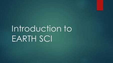 Introduction to EARTH SCI. TP: What is Earth Science?  Anchor: Watch Clip  What are the some of the topics based on the clip which you think we will.