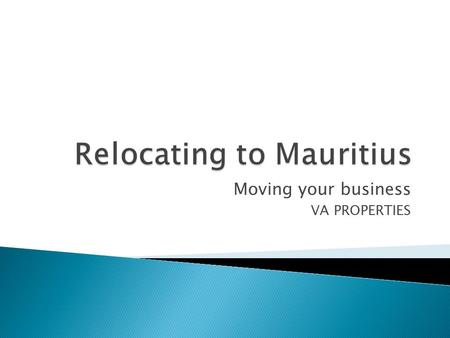 Moving your business VA PROPERTIES. Taxation  Tax rate of 15% on their chargeable income.