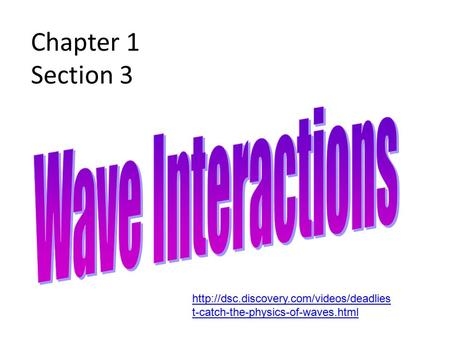 Chapter 1 Section 3  t-catch-the-physics-of-waves.html.