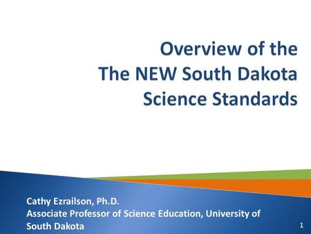 1 Cathy Ezrailson, Ph.D. Associate Professor of Science Education, University of South Dakota.