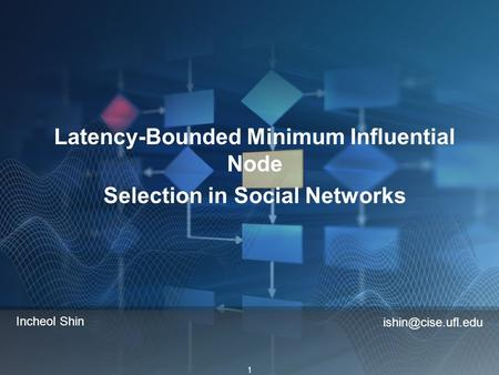 1 Latency-Bounded Minimum Influential Node Selection in Social Networks Incheol Shin