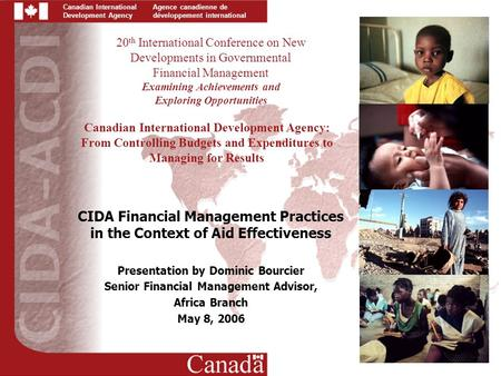Canadian International Development Agency Agence canadienne de développement international 20 th International Conference on New Developments in Governmental.