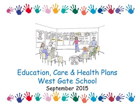 Education, Care & Health Plans