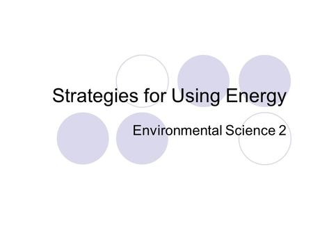 Strategies for Using Energy Environmental Science 2.