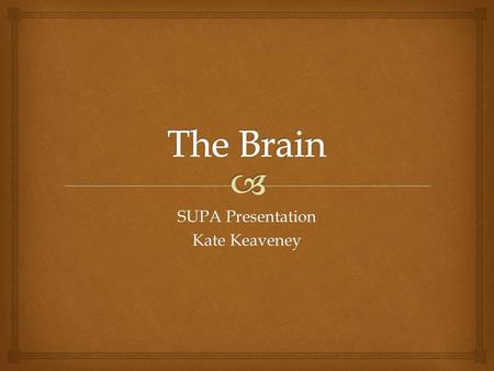 SUPA Presentation Kate Keaveney. 