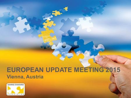 EUROPEAN UPDATE MEETING 2015 Vienna, Austria. WELCOME Peter DeRaedt - President.