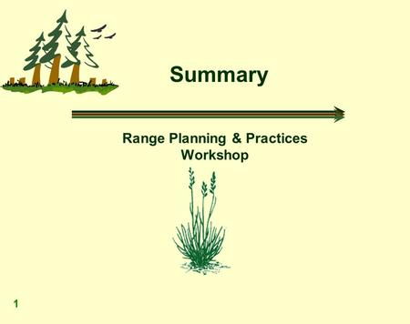 1 Summary Range Planning & Practices Workshop. Summary 2 Topics Covered Summary of key points Working in the transition phase Meeting the objectives of.
