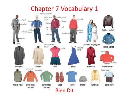 "Chapter 7 Vocabulary 1 Bien Dit. Un chemisier A blouse – A woman's dressy shirt Extra info! – ""un"" = ""a"", ""an"" or ""one"" for a masculine singular noun."