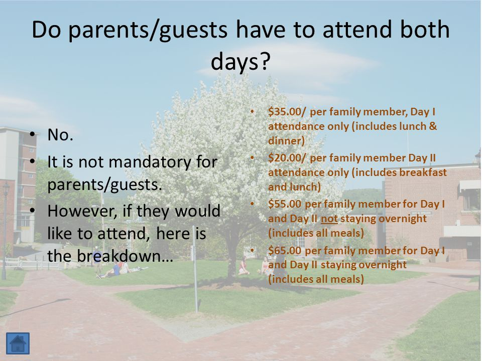 Do parents/guests have to stay on campus.