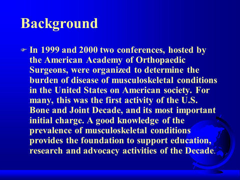 Background F This slide set provides a summary of the findings of the two conferences.
