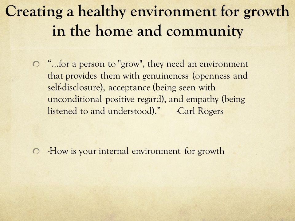 Creating a healthy environment for growth in the home and community -Unfortunately, the starting point-