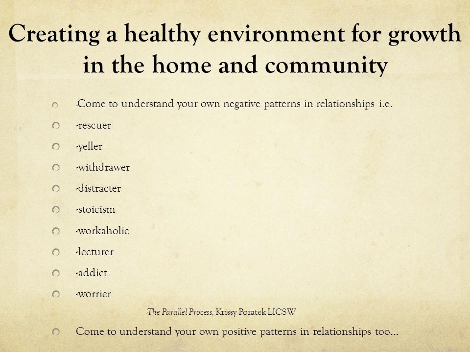 Creating a healthy environment for growth in the home and community -looking beyond the obvious, implications for being a positive change agent in this world and the real mission of Open Sky.